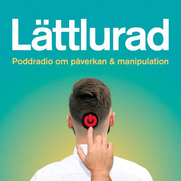 Lättlurad poddradio om psykologi, påverkan och manipulation